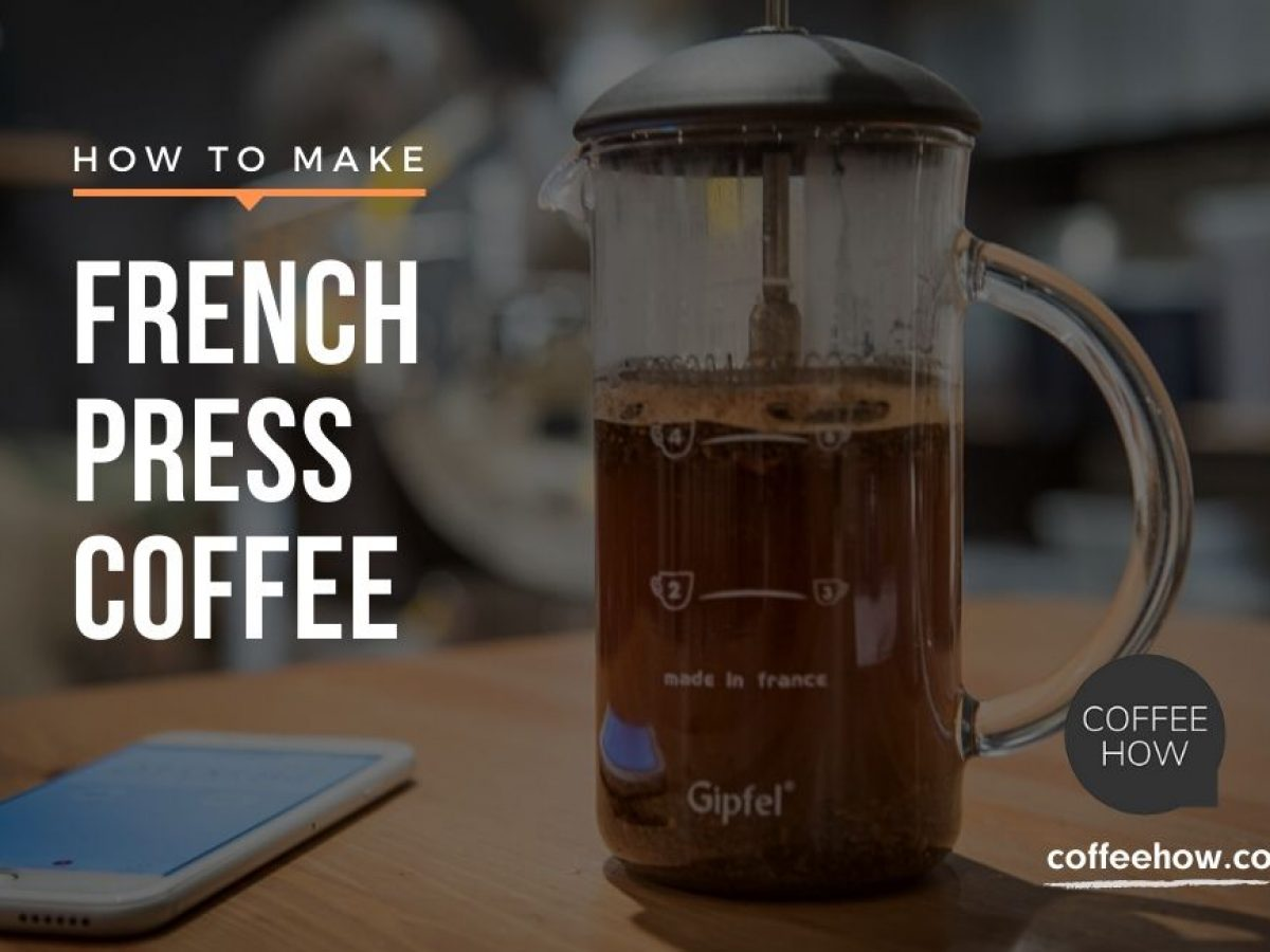 How To French Press Step By Step Brew Guide