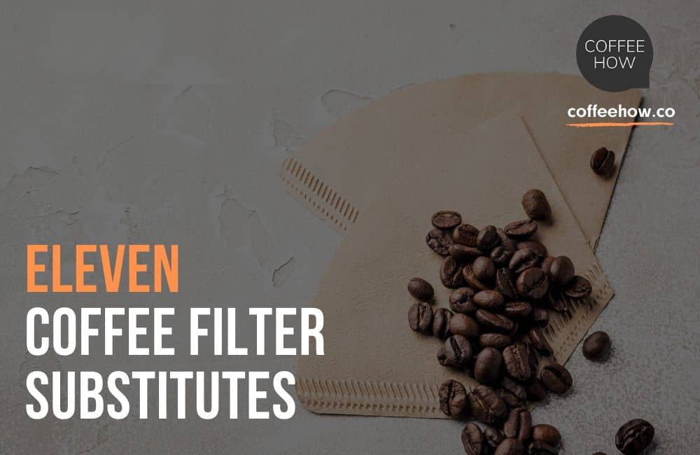 11 Coffee Filter Substitutes - CoffeeHow.co
