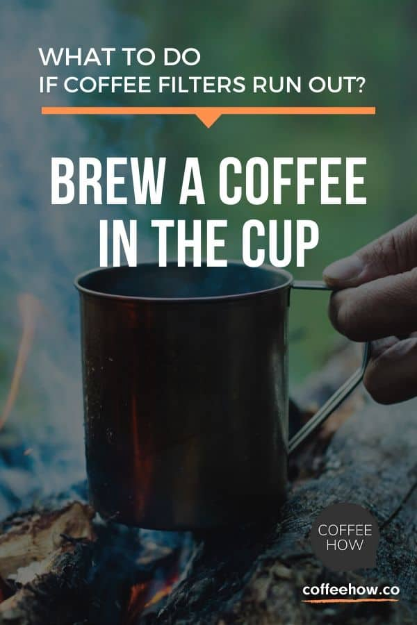 11 Coffee Filter Substitutes - brew a coffee in the cup