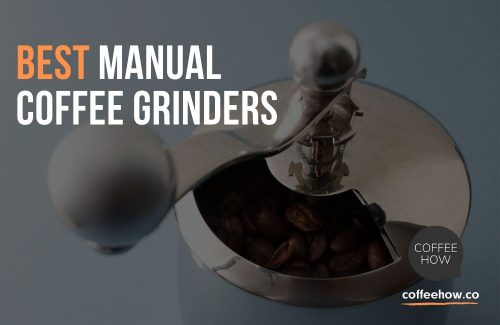 Best manual Coffee Grinders - coffeehow.co