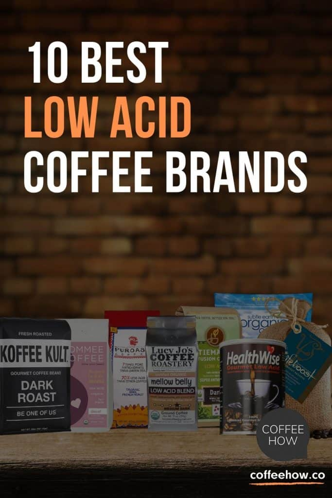 10 Best Low Acid Coffee Brands - CoffeeHow.co