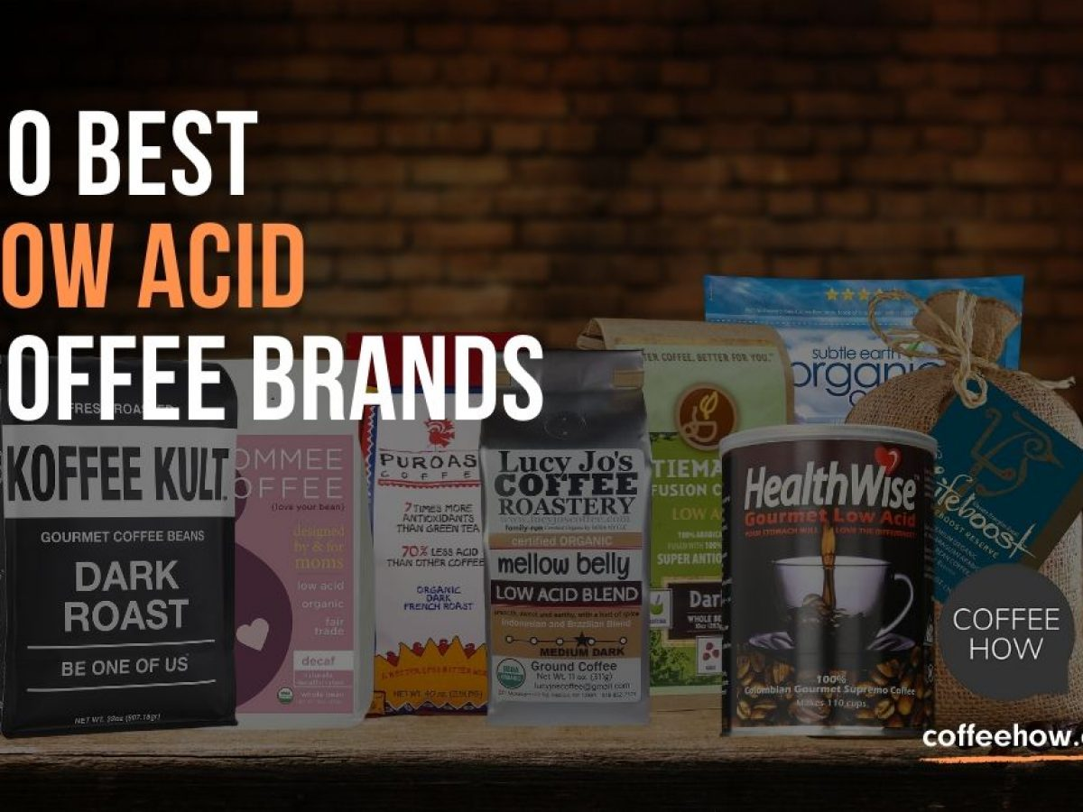 Top 10 Low Acid Coffee Beans Reviewed In 2020 Stomach Friendly