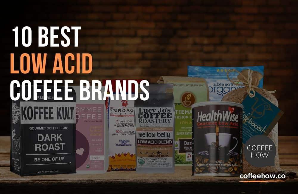 10 Best Low Acid Coffee Brands