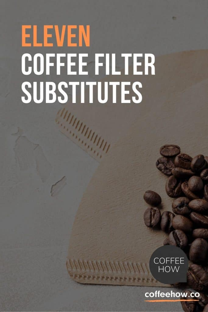 What to do if coffee filters run out? - Eleven Coffee Filter Substitutes - coffeehow.co