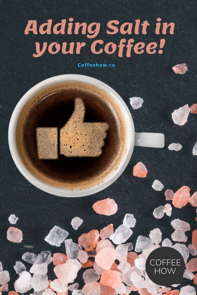 Adding Salt in your Coffee - coffeehow.co