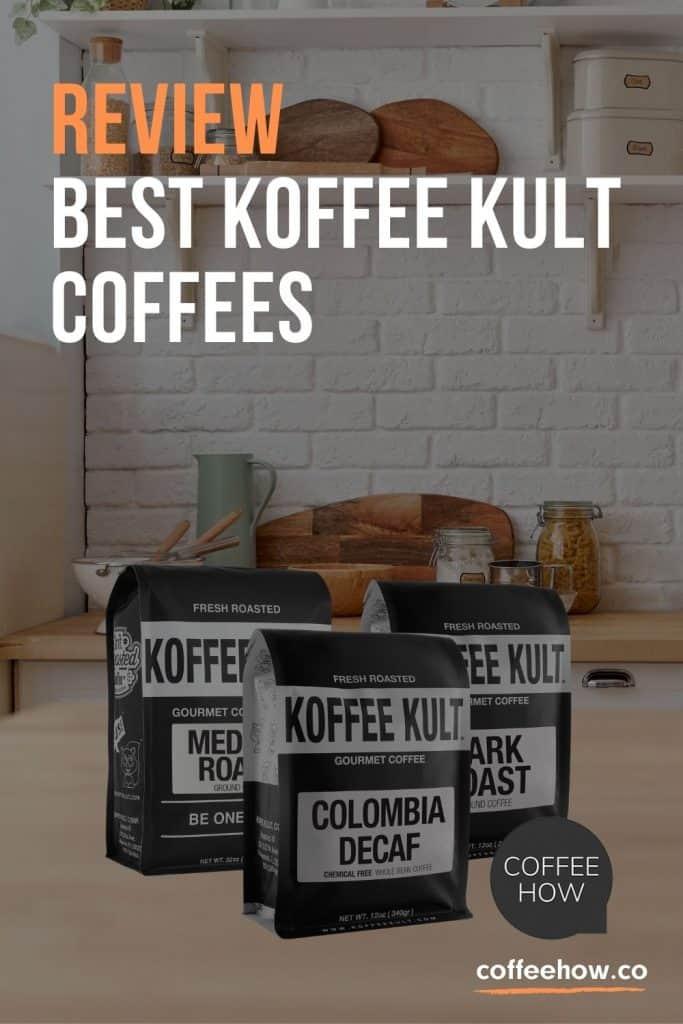 Best Koffee Kult Coffees - Reviewed