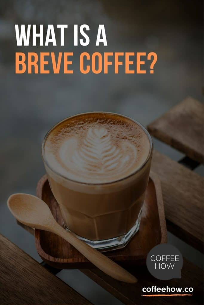 What is a Breve Coffee? - CoffeeHow.co
