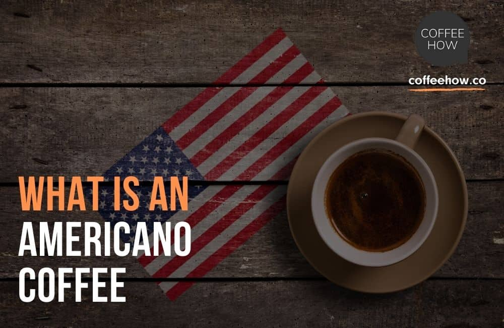 What Is An Americano Coffee