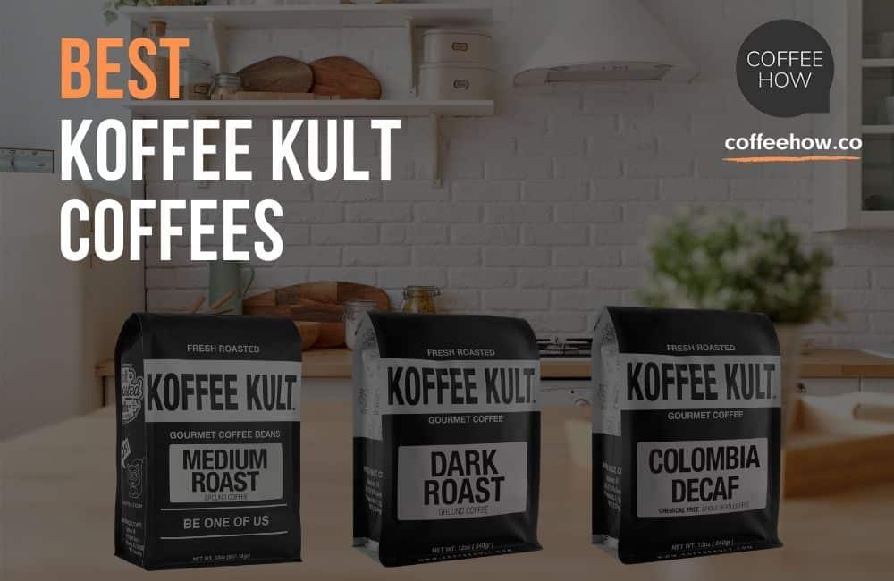 Best Koffee Kult Coffees