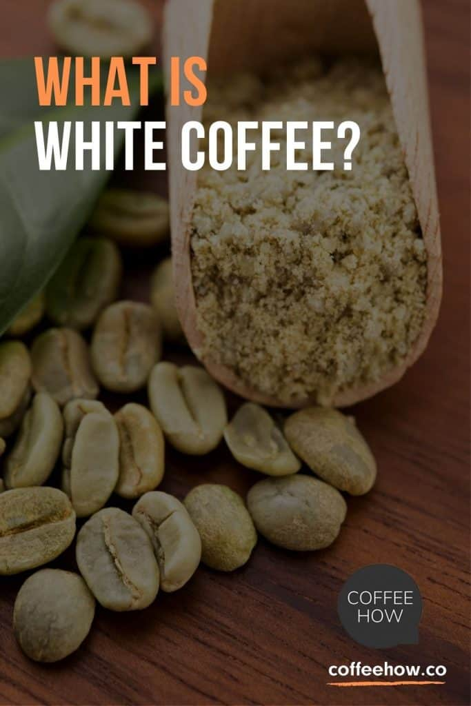 What is White Coffee? - coffeehow.co