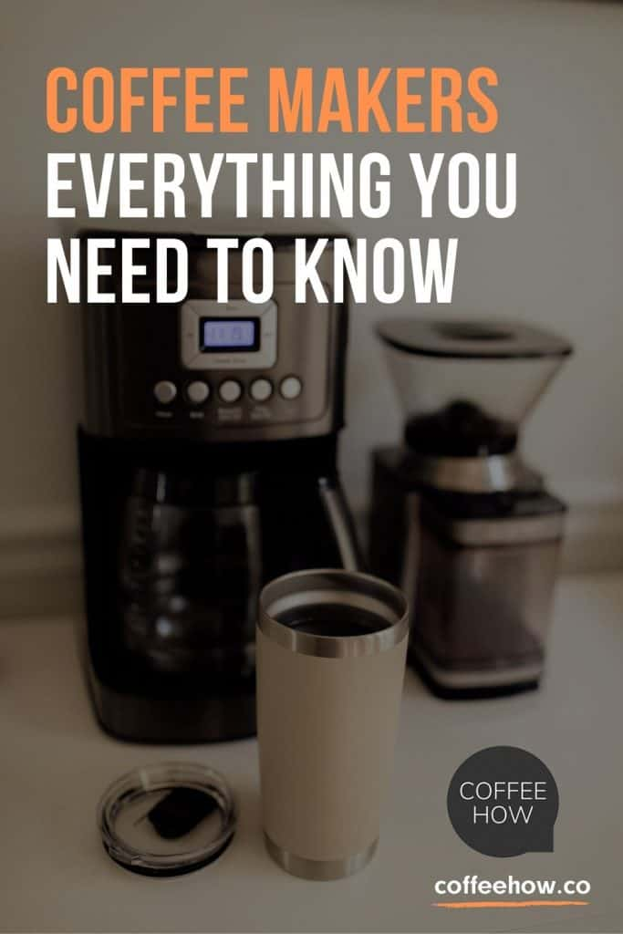 Coffee Makers: Everything You Need to Know - coffeehow.co