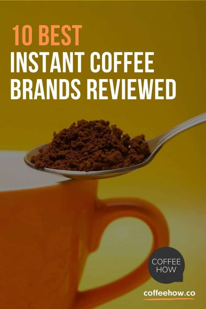 10 Best Instant Coffee Brands Reviewed