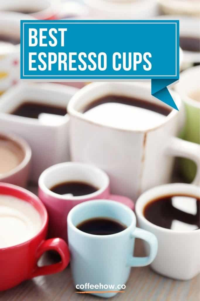 7 Best Espresso Cups - coffeehow.co