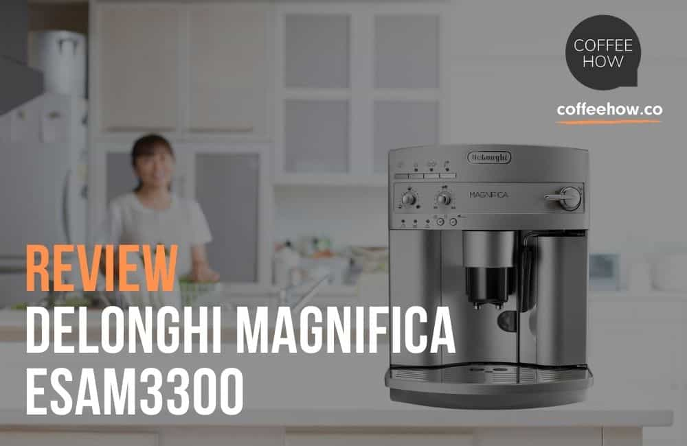 Delonghi Magnifica Review