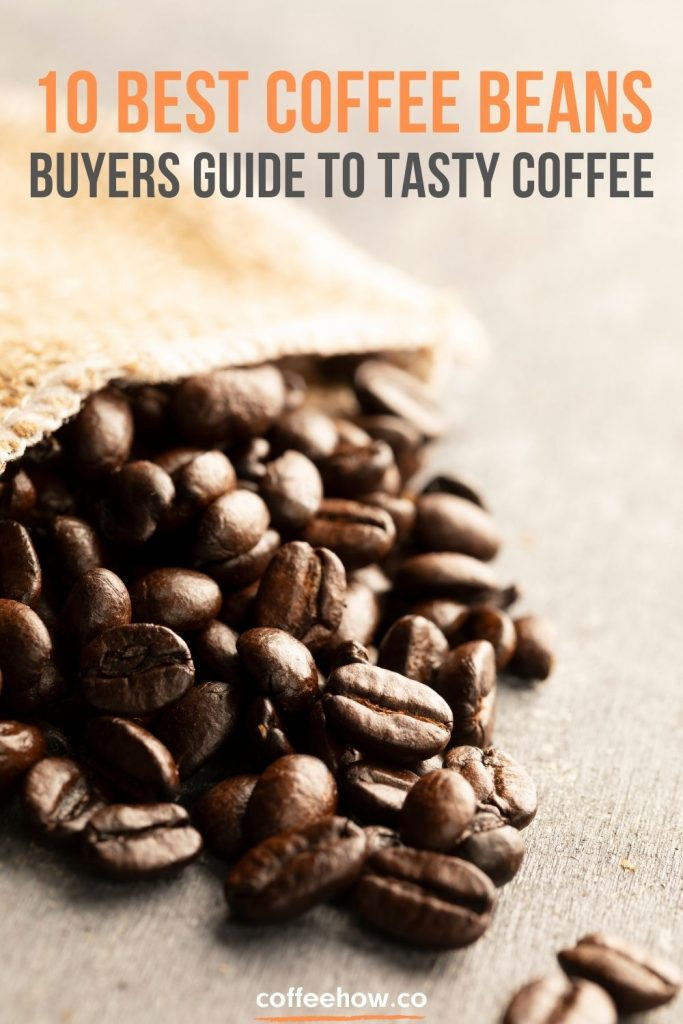 10 Best Coffee Beans! Buyers Guide to Tasty Coffee.