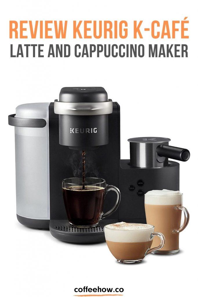 Review Keurig K-Café Latte and Cappuccino Maker