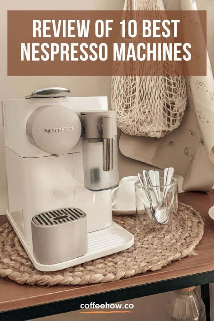 Review of 10 Best Nespresso Machines