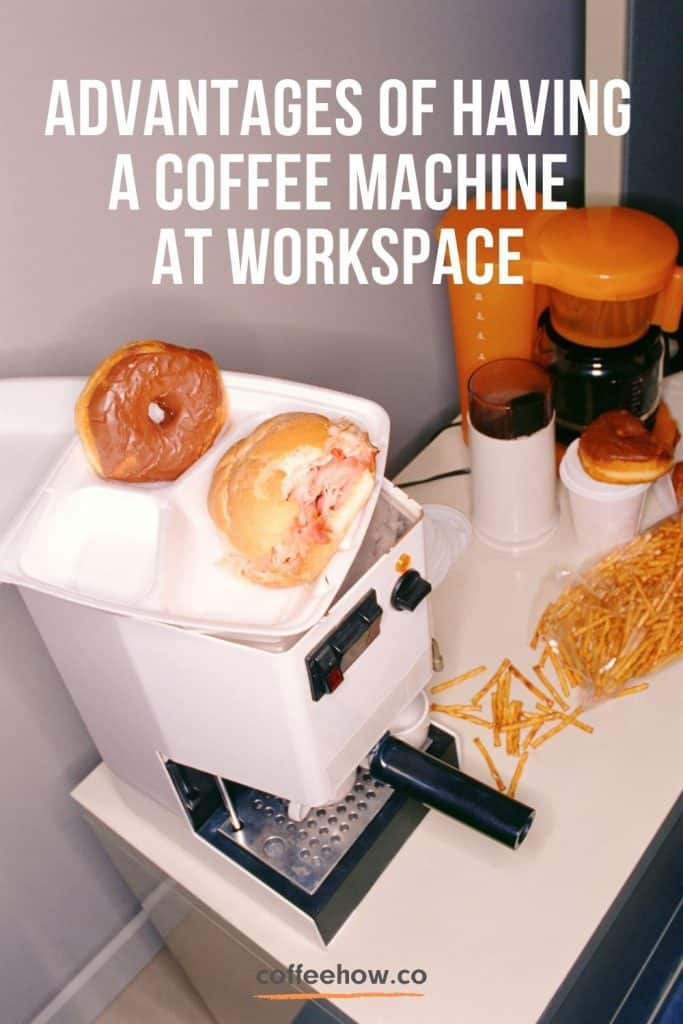 Advantages of Having a Coffee Machine at Workspace